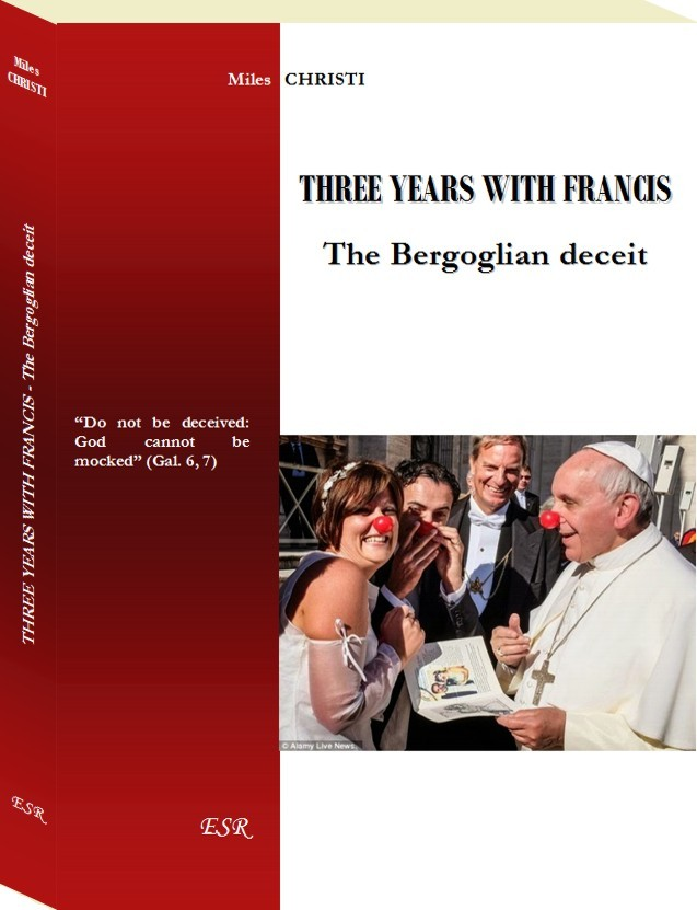 THREE YEARS WITH FRANCIS - The Bergoglian deceit