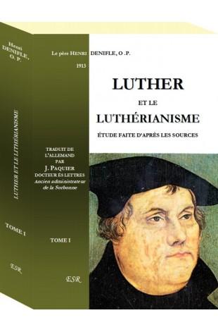 LUTHER ET LE LUTHÉRIANISME
