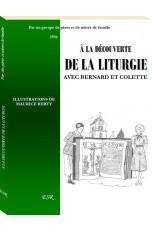 A LA DÉCOUVERTE DE LA LITURGIE, avec Bernard et Colette