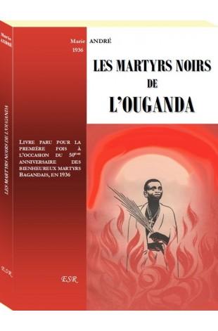 LES MARTYRS NOIRS DE L'OUGANDA