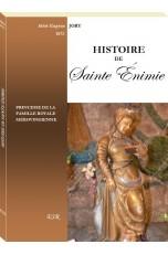 HISTOIRE DE SAINTE ÉNIMIE, princesse royale mérovingienne