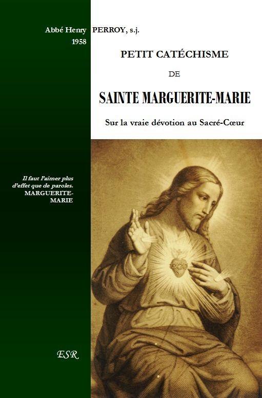 PETIT CATÉCHISME DE SAINTE MARGUERITE-MARIE sur la vraie dévotion au Sacré-Cœur