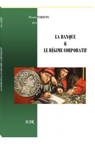 LA BANQUE & LE RÉGIME CORPORATIF
