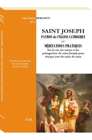 SAINT JOSEPH PATRON de l'ÉGLISE CATHOLIQUE OU MÉDITATIONS PRATIQUES