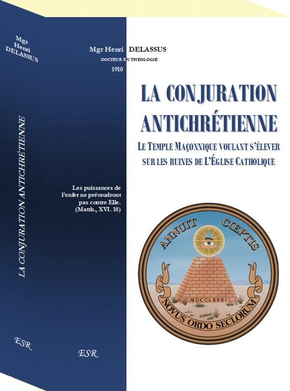 LA CONJURATION ANTICHRETIENNE, édition cousue et couverture cartonnée rigide.