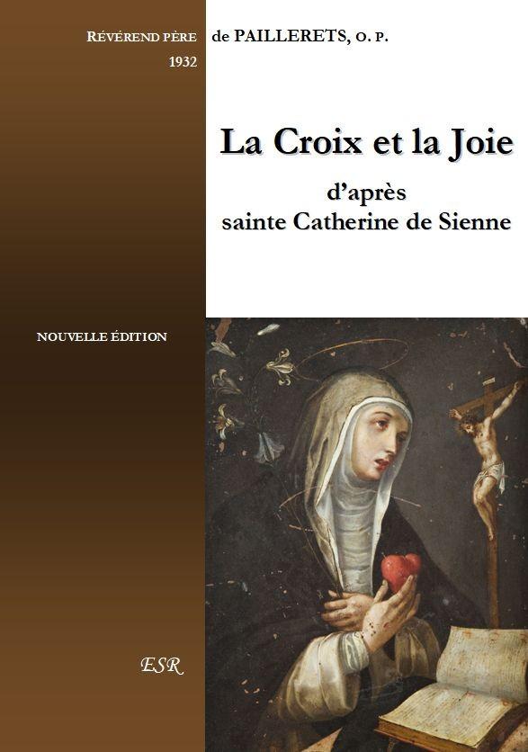 LA CROIX ET LA JOIE, d'après Sainte Catherine de Sienne