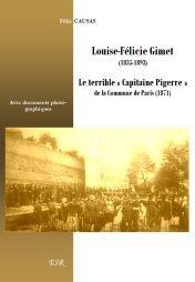Louise-Félicie Gimet (1835-1893), le terrible « Capitaine Pigerre » de la Commune de Paris (1871)