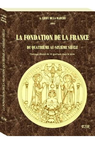 LA FONDATION DE LA FRANCE DU QUATRIÈME AU SIXIÈME SIÈCLE