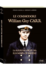 LE COMMODORE WILLIAM GUY CARR