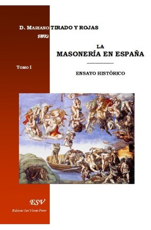 LA MASONERÍA EN ESPAÑA. ENSAYO HISTÓRICO.