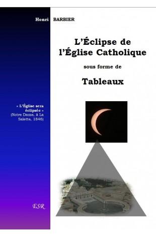 L'Éclipse de l'Église Catholique sous forme deTableaux