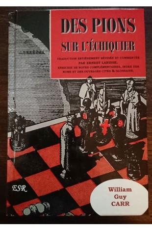 DES PIONS SUR L'ECHIQUIER, reliée et couverture rigide, traduction révisée, glossaire et index des noms ajoutés.