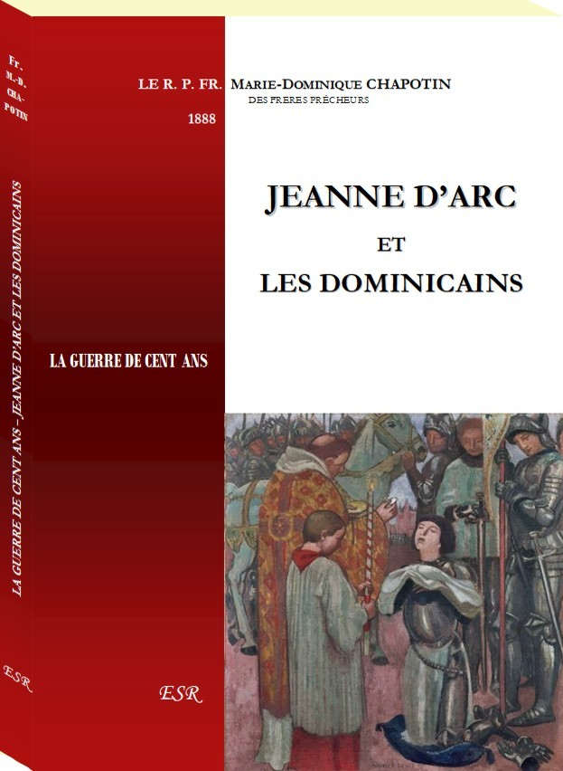JEANNE D'ARC  ET  LES DOMINICAINS - LA GUERRE DE CENT ANS