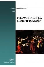 FILOSOFÍA DE LA MORTIFICACIÓN