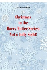 CHRISTMAS IN THE HARRY POTTER SERIES: NOT A JOLLY SIGHT!