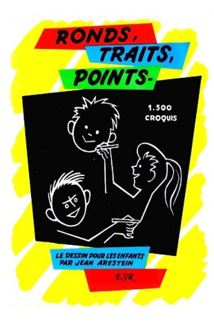 RONDS - TRAITS - POINTS, le dessin pour les enfants.