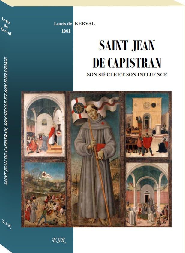 SAINT JEAN DE CAPISTRAN, SON SIÈCLE ET SON INFLUENCE