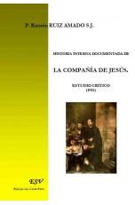 HISTORIA INTERNA DOCUMENTADA DE LA COMPAÑÍA DE JESÚS. ESTUDIO CRÍTICO