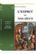 L'ESPRIT DE NOS AÏEUX.  Anecdotes et bons mots tirés des manuscrits du XIIIe siècle