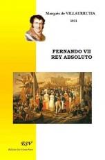 FERNANDO VII REY ABSOLUTO