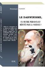 LE DARWINISME, UN MYTHE...