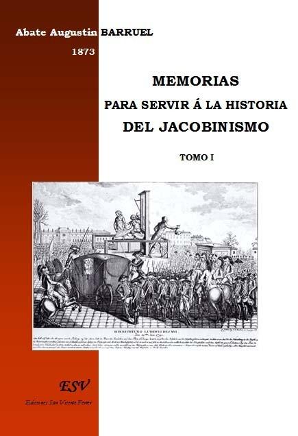 MEMORIAS PARA SERVIR Á LA HISTORIA DEL JACOBINISMO