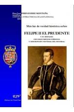 Más luz de verdad histórica sobre FELIPE II EL PRUDENTE