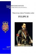 Nueva Luz y Juicio Verdadero sobre FELIPE II