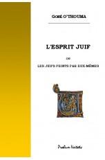 L'ESPRIT JUIF ou Les juifs...