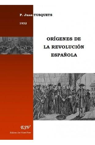 ORÍGENES DE LA REVOLUCIÓN ESPAÑOLA