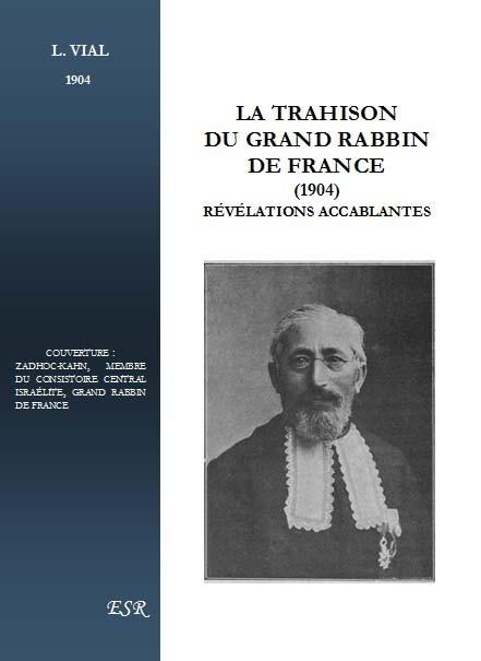 LA TRAHISON DU GRAND RABBIN DE FRANCE, révélations accablantes.
