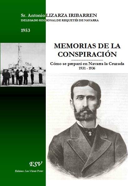 MEMORIAS DE LA CONSPIRACIÓN, Cómo se preparó en Navarra la Cruzada. 1931-1936