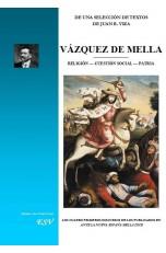 VÁZQUEZ DE MELLA. RELIGIÓN – CUESTIÓN SOCIAL – PATRIA