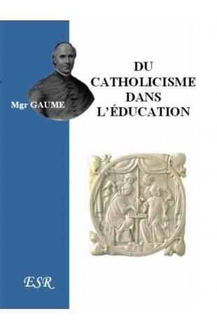 DU CATHOLICISME DANS L'EDUCATION