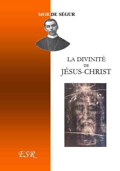 LA DIVINITE DE JESUS-CHRIST