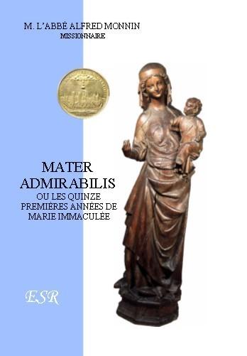MATER ADMIRABILIS ou les quinze premières années de Marie Immaculée