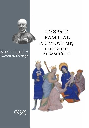 L'ESPRIT FAMILIAL, DANS LA MAISON, DANS LA CITE ET DANS L'ETAT