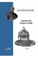 LES TROIS ROME, Journal d'un voyage en Italie