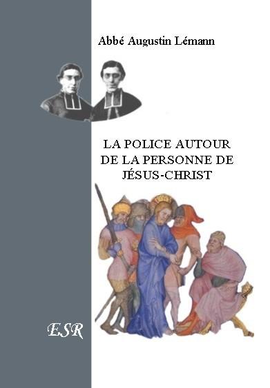 LA POLICE AUTOUR DE LA PERSONNE DE JESUS-CHRIST