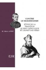 CONTRE LE MODERNISME - Etude de la Tradition -Le sens catholique et l'esprit des Pères
