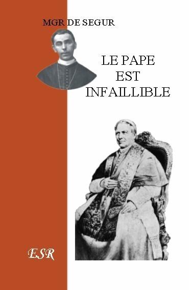 LE PAPE EST INFAILLIBLE