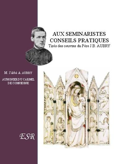 AUX SEMINARISTES, CONSEILS PRATIQUES