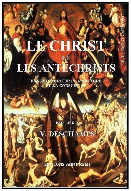 LE CHRIST ET LES ANTECHRISTS dans les Ecritures, l'Histoire et la conscience