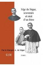 MGR DE SEGUR, SOUVENIRS ET RECIT D'UN FRERE