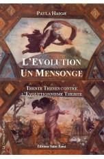 L'EVOLUTION UN MENSONGE, Trente thèses contre l'évolutionisme théiste