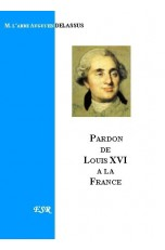 LE PARDON DE LOUIS XVI A LA France