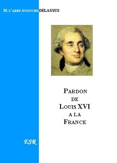 LE PARDON DE LOUIS XVI A LA France