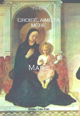 CROISE, AIME TA MERE MARIE !