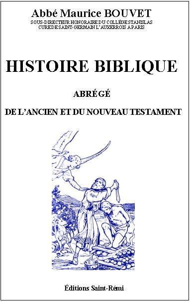 HISTOIRE BIBLIQUE - Abrégé de l'Ancien et du Nouveau Testament.