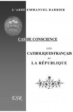 LES CATHOLIQUES FRANCAIS ET LA REPUBLIQUE